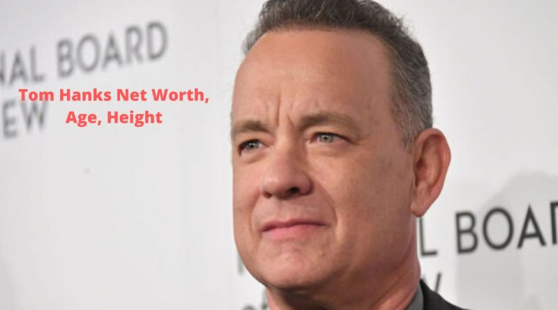 Tom Hanks Net Worth 2020 - Celebrity News, Net Worth, Age, Height