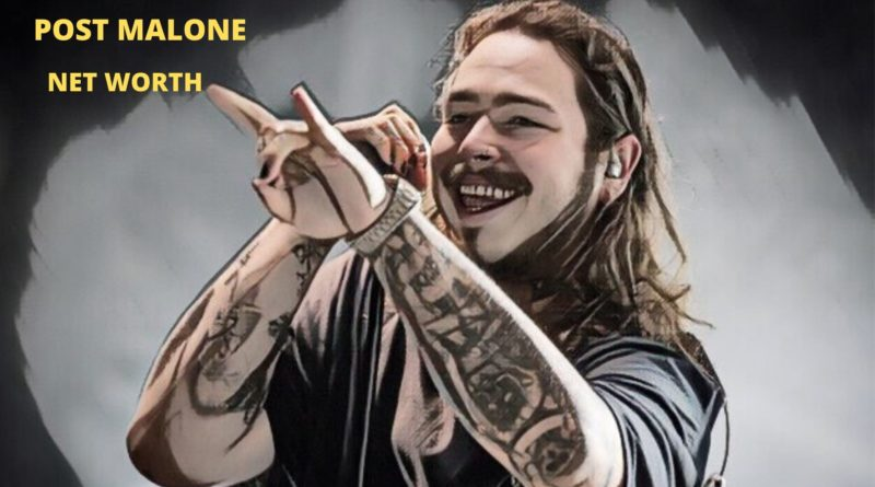 Post Malone Net Worth 2020 - Celebrity News, Net Worth, Age, Height