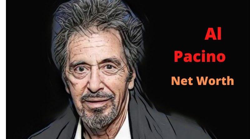 Al Pacino's Net Worth 2021 - Celebrity News, Net Worth, Age, Height, Wife, Movies, Girlfriends