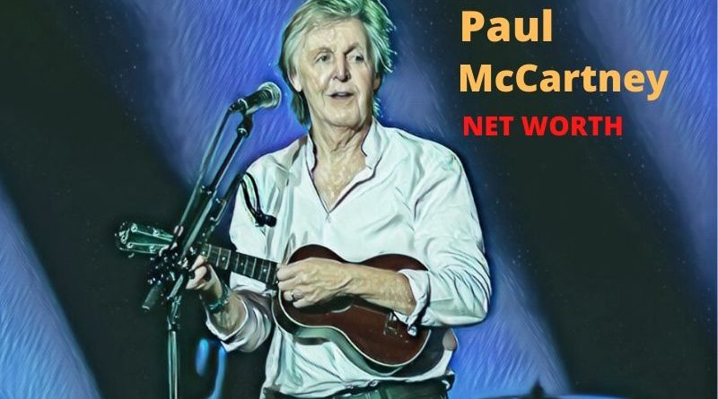 Paul McCartney's Net Worth 2020 - Celebrity News, Net Worth, Age, Height, Spouse, Children