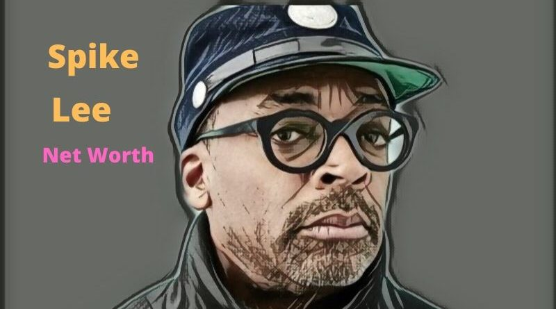 Spike Lee's Net Worth 2021 - Celebrity News, Net Worth, Age, Height, Movies, Wife, Children, and Twitter