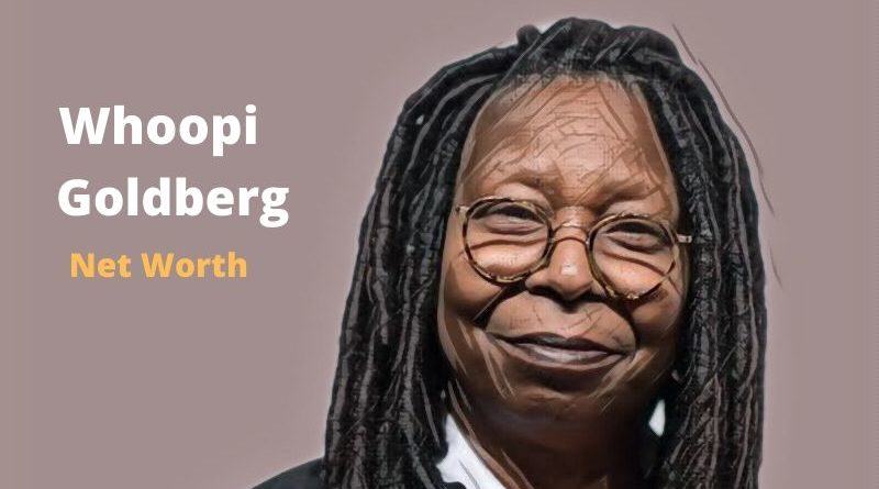 Whoopi Goldberg's Net Worth 2020 - Celebrity News, Net Worth, Age, Height, Spouse, Movies