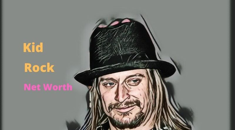 Kid Rock's Net Worth in 2021 - How Rock Maintains His Worth?