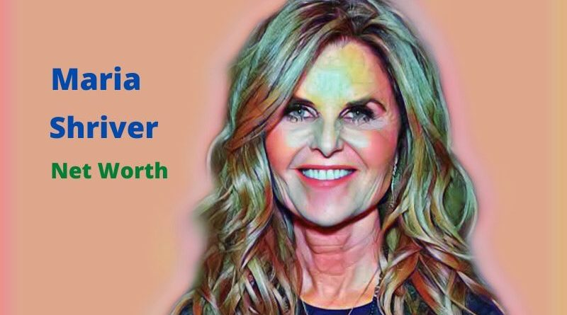 Maria Shriver's Net Worth 2020 - Age, Height, Children, Marriage