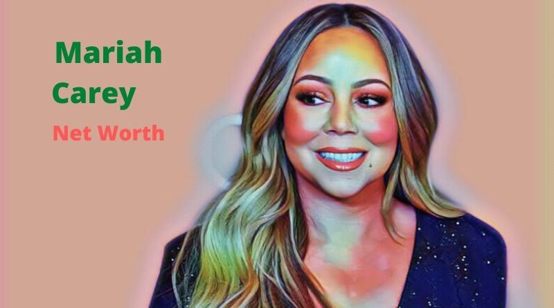 Mariah Carey's Net Worth 2020 - Celebrity News, Net Worth, Age, Height, Husband, Kids, Songs