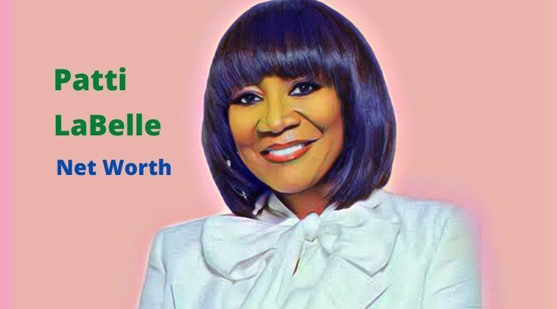 Patti LaBelle's Net Worth 2020 - Age, Height, Songs, Husband, Kids