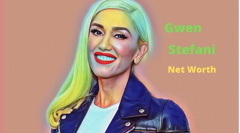 Gwen Stefani's Net Worth in 2021 - How Gwen Stefani Maintains Her Worth?