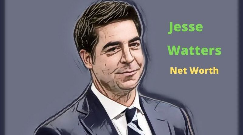 Jesse Watters Net Worth in 2021 - How Jesse Watters Maintains His Worth?