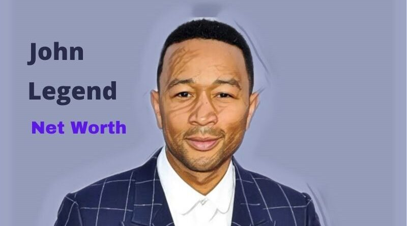 john legend's Net Worth in 2020 - How john legend Maintains His Worth?