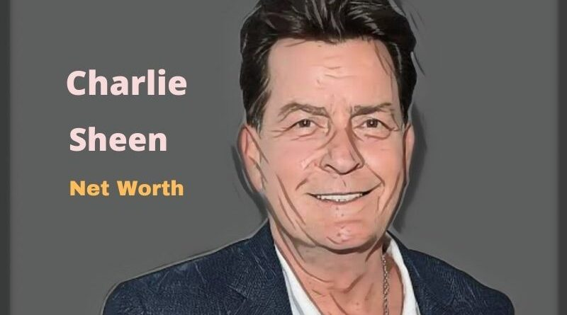 Charlie Sheen's Net Worth in 2020 - How Charlie Sheen Maintains His Worth?