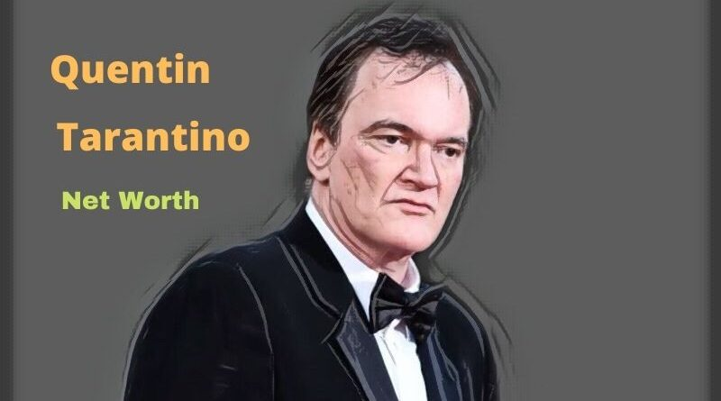 Quentin Tarantino's Net Worth in 2020 - How Quentin Tarantino Maintains His Worth?