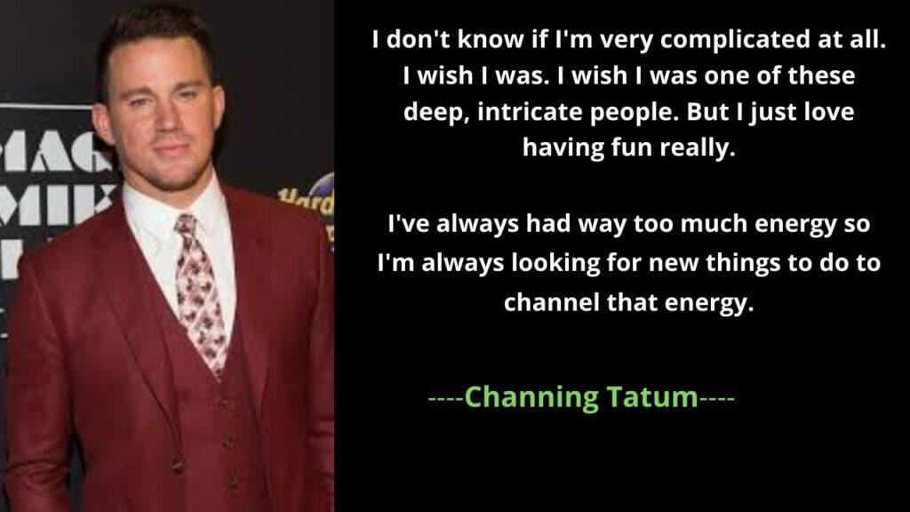 Channing Tatum's Quotes