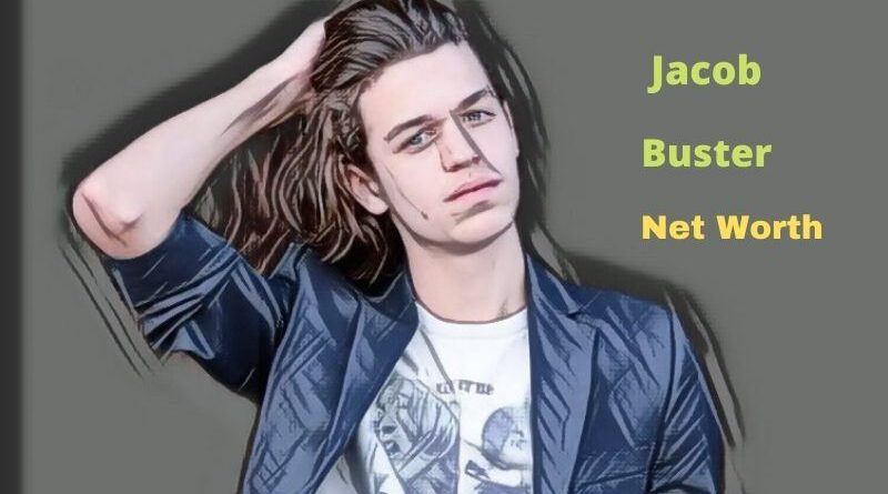Jacob Buster's Net Worth 2021: Age, Height, Weight, Girlfriend, Biography