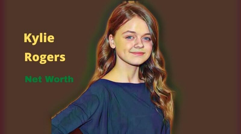 Kylie Rogers's Net Worth in 2020 - How Kylie Rogers Maintains Her Worth?