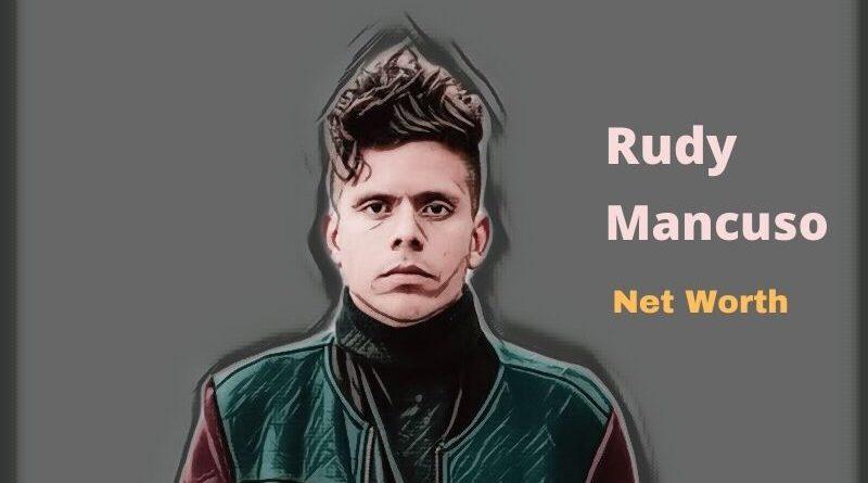 Rudy Mancuso's Net Worth in 2020 - How Rudy Mancuso Maintains His Worth?