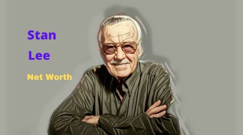 Stan Lee's Net Worth in 2020 - How comic book writer Stan Lee Maintains his Worth?