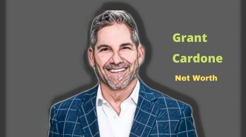Grant Cardone's Net Worth in 2020 - How Entrepreneur Grant Cardone Maintains his Worth?