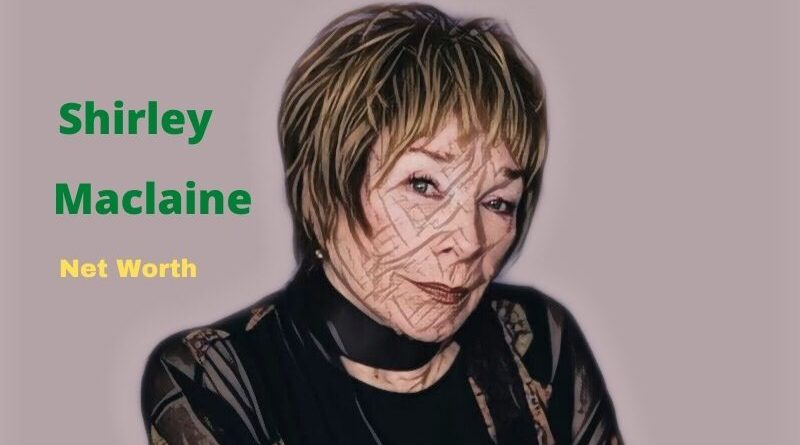 Shirley Maclaine's Net Worth in 2020 - How did Actress Shirley Maclaine earn her Net Worth?