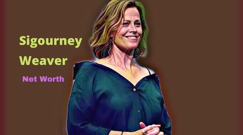 Sigourney Weaver's Net Worth in 2020 - How did Actress Sigourney Weaver earn her Net Worth?