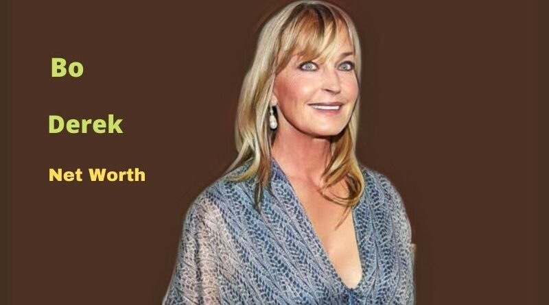 Bo Derek's Net Worth in 2021 - How did Actress Bo Derek earn her Net Worth?