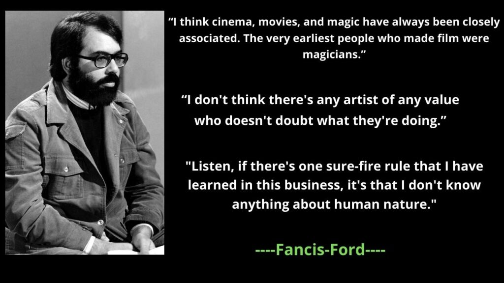 Francis Ford Coppola's Famous Quotes