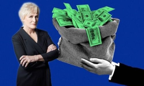 What is Glenn Close's Net Worth in 2021 and how does she make her money?