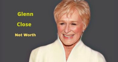 Glenn Close's Net Worth in 2021 - How did Actress Glenn Close earn her Net Worth?