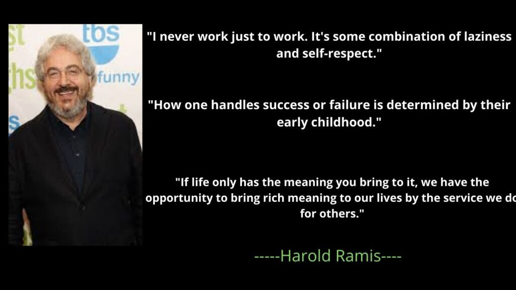 Harold Ramis' Famous Quotes