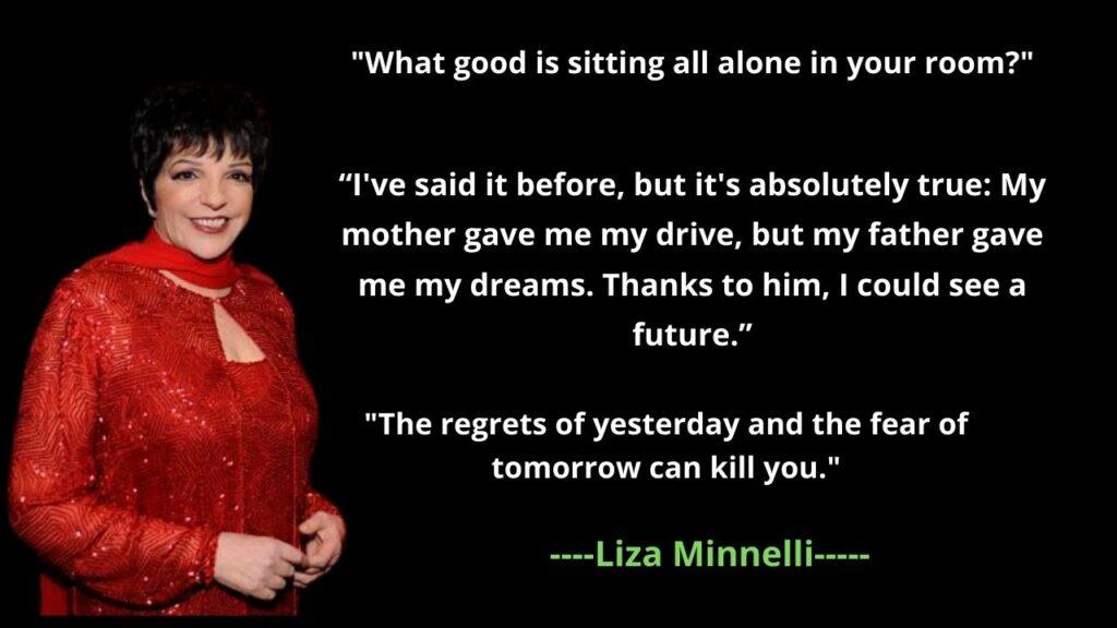 Liza Minnelli's famous Quotes