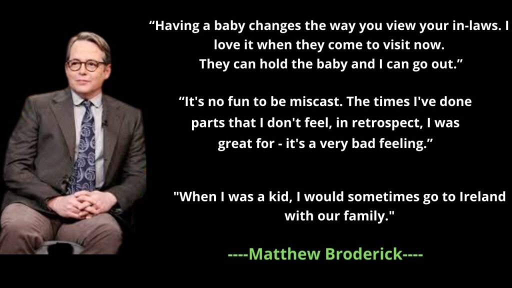 Matthew Broderick's Famous Quotes