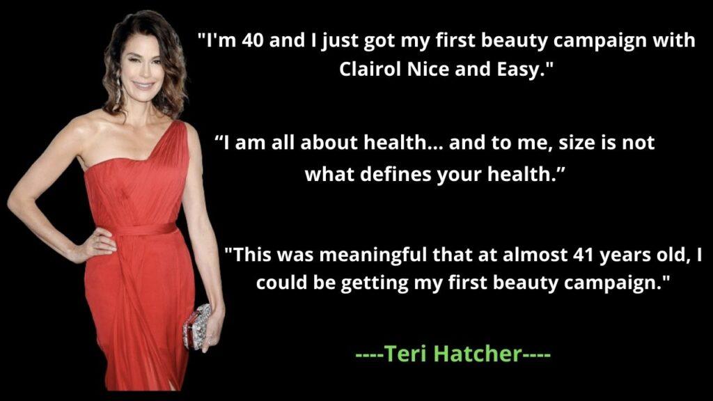 Teri Hatcher's famous Quotes