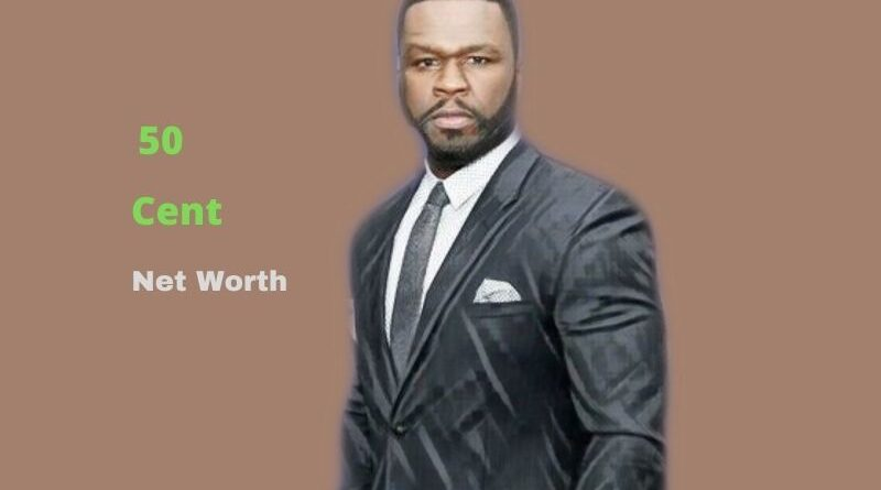 50 Cent's Net Worth in 2021 - How did Rapper 50 Cent earn his Net Worth?