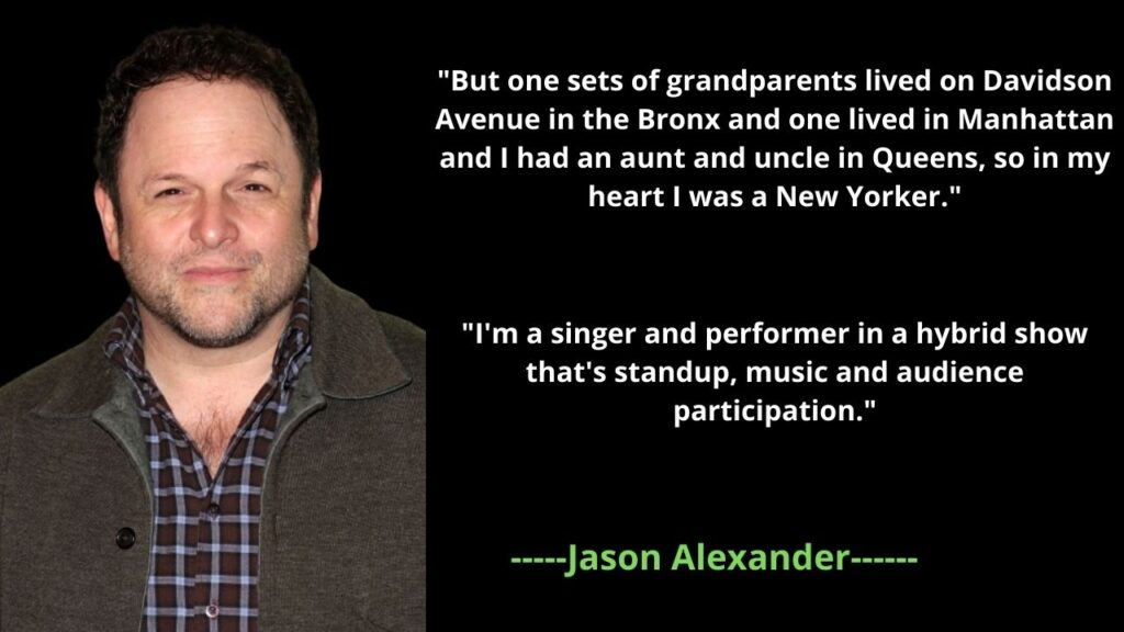 Jason Alexander's net worth 2021: Age, Height, Bio, Quotes, Wife, Son, Income