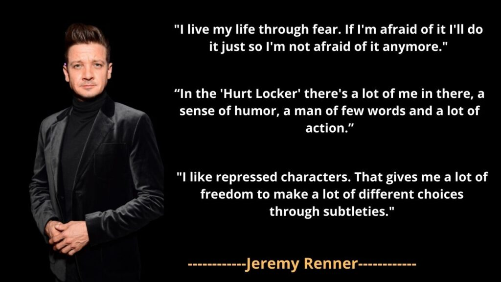 Jeremy Renner's famous Quotes