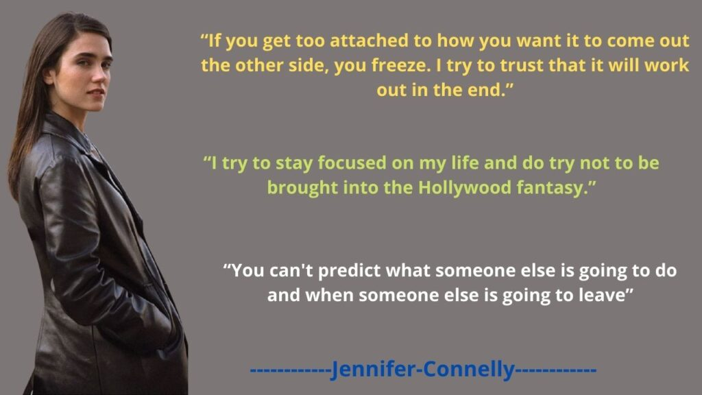 Top 5 Jennifer Connelly Quotes and Sayings