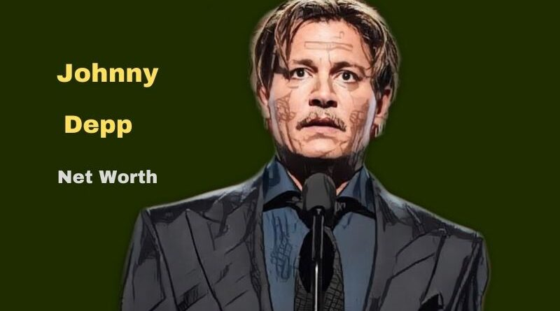 Johnny Depp's Net Worth in 2021 - How did actor Johnny Depp earn his Net Worth?