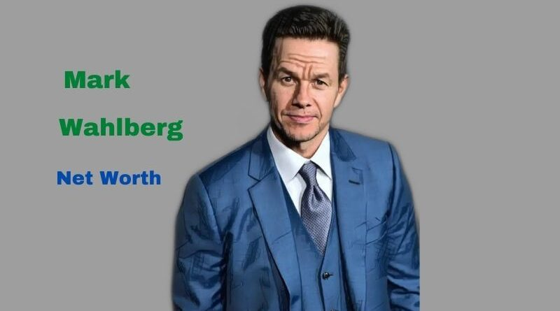 Mark Wahlberg's Net Worth in 2021 - How did actor Mark Wahlberg earn his net Worth?