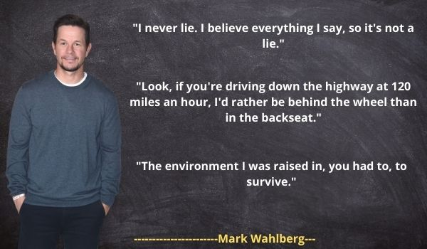 Mark Wahlberg Quotes and Sayings