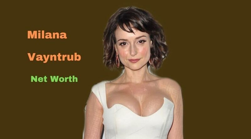 Milana Vayntrub's Net Worth 2021: Age, Height, Body Stats, Feet, Instagram