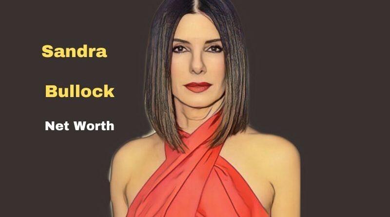 Sandra Bullock's Net Worth in 2021 - How did actress Sandra Bullock earn her Net Worth?
