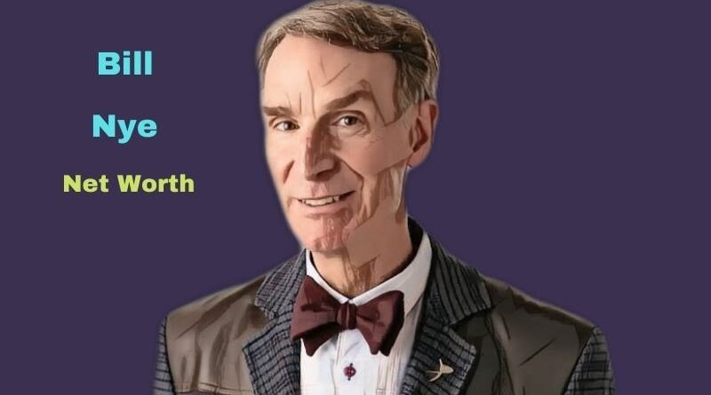 Bill Nye's Net Worth in 2021 - How did mechanical engineer Bill Nye earn his Worth?