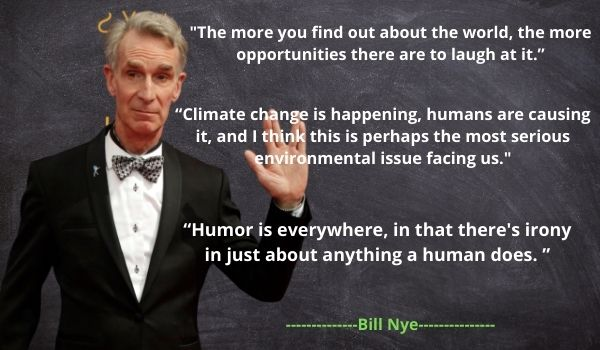 top 10 Bill Nye's Quotes