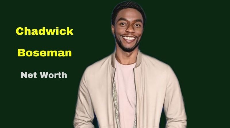 Chadwick Boseman's Net Worth 2021: Bio, Age, Death, Height, Wife, Kids, Movies