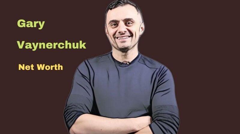 Gary Vaynerchuk's Net Worth in 2021 - How did Author Gary Vaynerchuk Maintains his Worth?