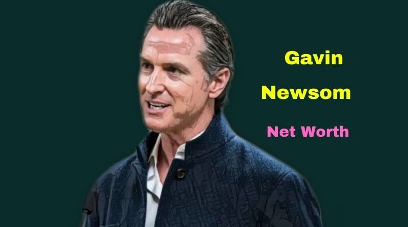 Gavin Newsom's Net Worth in 2021 - How did Politician Gavin Newsom Maintains his Worth?