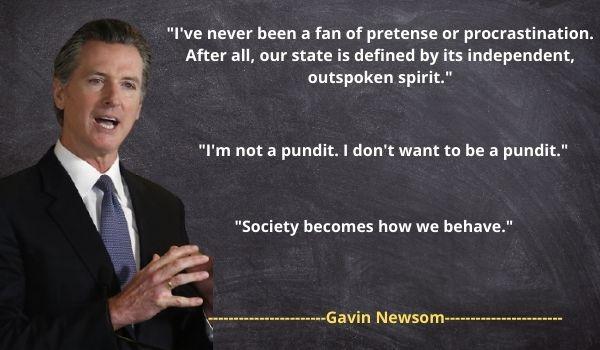 Gavin Newsom's famous Quotes