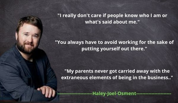 Top 6 Quotes of  Haley Joel Osment