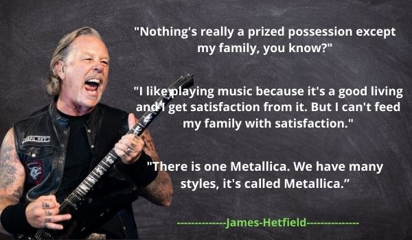 Top 5 famous James Quotes Hetfield