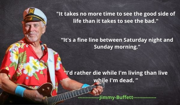 Top 6 Jimmy Buffet's Quotes and Sayings