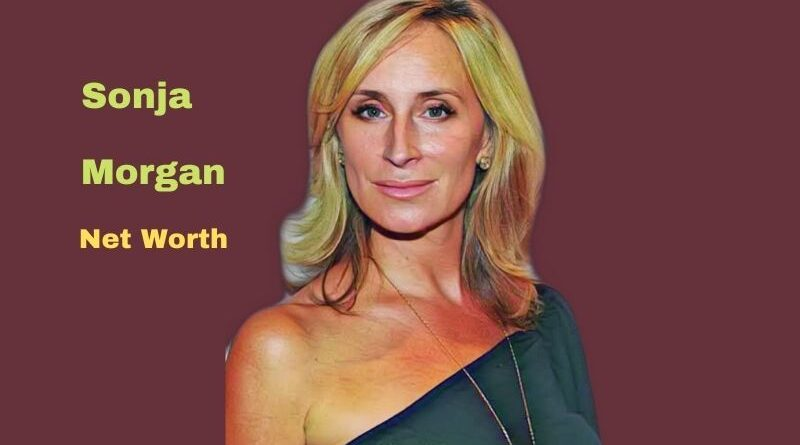 Sonja Morgan's Net Worth 2021: Biography, Age, Height, Spouse, Income, Earning